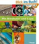 Mit Binokular und Lupe: Der Natur auf...