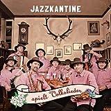 Jazzkantine Spielt Volkslieder