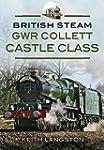 British Steam GWR Collett Castle Class