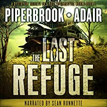 The Last Refuge: The Last Survivors, Book 5 Audiobook by Bobby Adair, T.W. Piperbrook Narrated by Sean Runnette