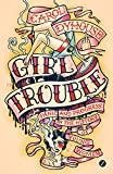 img - for Girl Trouble: Panic and Progress in the History of Young Women by Carol Dyhouse (12-Jun-2014) Paperback book / textbook / text book