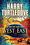 West and East (The War That Came Early, Book Two) (War That Came Early (Del Rey Paperback))