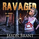 Ravaged: The Hunger, Book 3 Audiobook by Jason Brant Narrated by Wayne June
