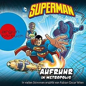 Superman: Aufruhr in Metropolis Hörspiel