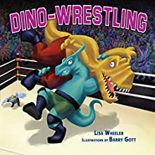 Dino-Wrestling Audiobook by Lisa Wheeler Narrated by  Intuitive