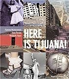 Here Is Tijuana! [Paperback]
