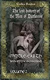 Middle-earth seen by the barbarians, vol. 2: The lost history of the Men of Darkness (Volume 2)