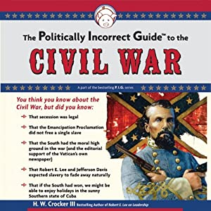 The Politically Incorrect Guide to the Civil War Audiobook