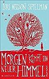 Lori Nelson Spielmann: Morgen kommt ein neuer Himmel, Buch-Empfehlung als Taschenbuch