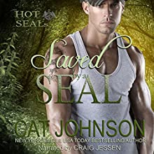 Saved by a SEAL: Hot SEALs, Book 2 (       UNABRIDGED) by Cat Johnson Narrated by Craig Jessen