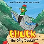 CHUCK - The Only Ducken | Jane Elizabeth Miiller Van Haaften