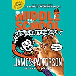 Middle School: Dog's Best Friend: Middle School, Book 8 | James Patterson,Chris Tebbetts