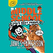 Middle School: Dog's Best Friend: Middle School, Book 8 | James Patterson, Chris Tebbetts