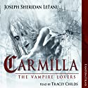 Carmilla: The Vampire Lovers Audiobook by Joseph Sheridan LeFanu Narrated by Tracey Childes