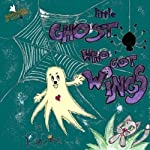 Little Ghost Who Got Wings: Little Boo Adventures, Book 1 | ReGina L. Norlinde