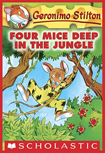 Geronimo Stilton - Four Mice Deep in the Jungle (Geronimo Stilton, No. 5)