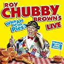 Roy Chubby Brown's Who Ate All the Pies?  by Roy Chubby Brown Narrated by Roy Chubby Brown