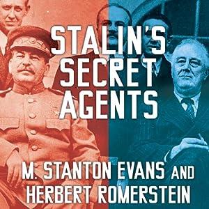 Stalin's Secret Agents: The Subversion of Roosevelt's Government | [M. Stanton Evans, Herbert Romerstein]
