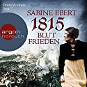 1815: Blutfrieden Audiobook by Sabine Ebert Narrated by Doris Wolters