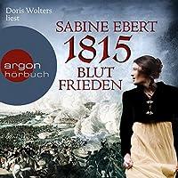 1815: Blutfrieden (Die Napoléon-Romane 2) Hörbuch