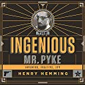 The Ingenious Mr. Pyke: Inventor, Fugitive, Spy (       UNABRIDGED) by Henry Hemming Narrated by James Langton