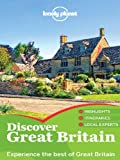Lonely Planet Discover Great Britain: Great Britain Travel Guide Book Featuring London, Edinburgh, Bath and Oxford