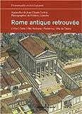 echange, troc Jean-Claude Golvin, Frédéric Lontcho - Rome antique retrouvée : L'Urbs, Ostie, Villa Hadriana, Palestrina, Villa de Tibère