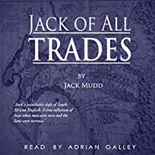 Jack of All Trades Audiobook by Jack Mudd Narrated by Adrian Galley
