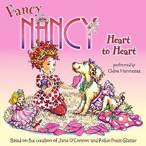 Fancy Nancy: Heart to Heart | [Jane O'Connor, Robin Preiss Glasser]