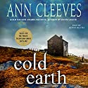 Cold Earth: A Shetland Mystery Audiobook by Ann Cleeves Narrated by Kenny Blyth