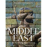 The Middle East: The Cradle of Civilization Revealed