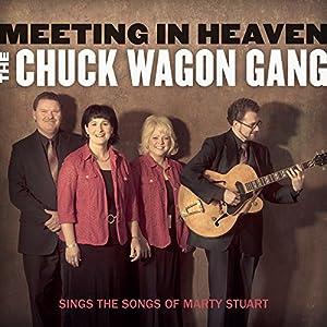 Meeting in Heaven: The Chuck Wagon Gang Sings the