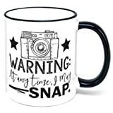 Warning At Any Time I May Snap Coffee Mug photography photographer gift (Color: White)