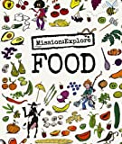 Mission: Explore Food (Mission Explore)