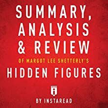 Summary, Analysis & Review of Margot Lee Shetterly's Hidden Figures by Instaread Audiobook by  Instaread Summaries Narrated by Susan Murphy