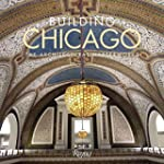 Building Chicago: The Architectural M...