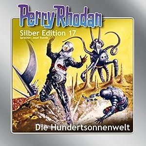 Die Hundertsonnenwelt (Perry Rhodan Silber Edition 17) Hörbuch