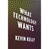 What Technology Wantsby Kevin Kelly