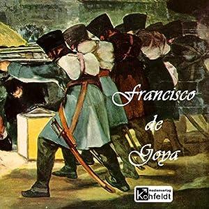 Francisco de Goya (Berühmte Maler) Hörbuch