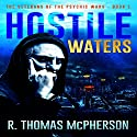 Hostile Waters: Book 1: The Veterans of the Psychic Wars Audiobook by R. Thomas McPherson Narrated by William L Sturdevant