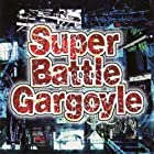 Super Battle Gargoyle()
