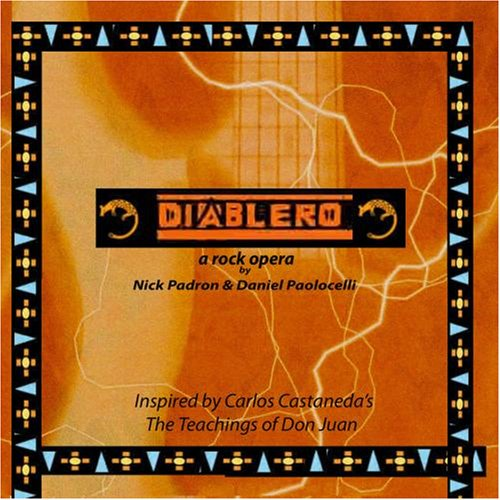 DIABLERO, a Rock Opera inspired by Carlos Castaneda books