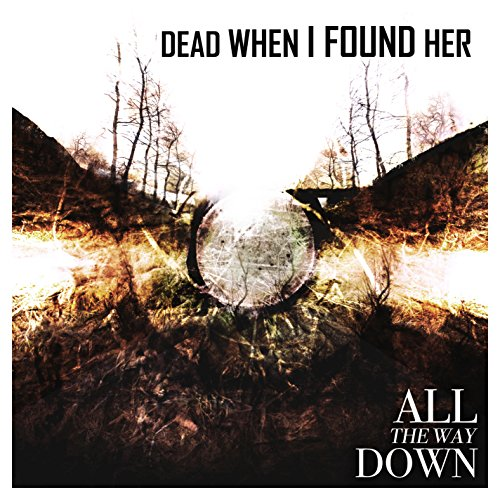 Dead When I Found Her-All The Way Down-Limited Edition-2CD-FLAC-2015-FWYH Download