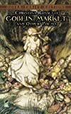 Goblin Market and Other Poems (0486280551) by Rossetti, Christina