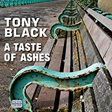 A Taste of Ashes Audiobook by Tony Black Narrated by Garth Cruickshank
