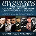 History: The Men Who Changed the Course of American History, 2nd Edition: Washington, Franklin, Hamilton, Lincoln, M.L. King, Reagan, & Roosevelt Audiobook by Dominique Atkinson Narrated by Ken Harris