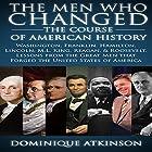 History: The Men Who Changed the Course of American History, 2nd Edition: Washington, Franklin, Hamilton, Lincoln, M.L. King, Reagan, & Roosevelt Hörbuch von Dominique Atkinson Gesprochen von: Ken Harris