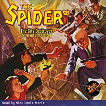 The Spider #16: The City Destroyer Radio/TV Program by Grant Stockbridge Narrated by Nick Santa Maria