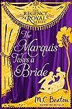 The Marquis Takes a Bride: Regency Royal 2 (English Edition)