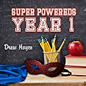 Super Powereds: Year 1: Super Powereds, Book 1 Audiobook by Drew Hayes Narrated by Kyle McCarley